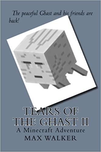 Book Tears of the Ghast II: A Minecraft Adventure by Max Walker (2014-06-12)