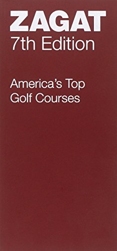 America's Top Golf Courses Seventh Edition (Zagatsurvey : America's Top Golf Courses)