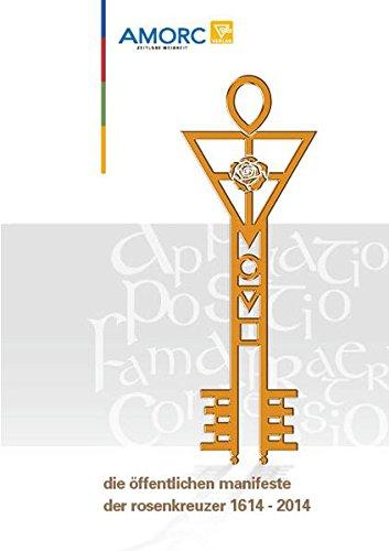 Die öffentlichen Manifeste der Rosenkreuzer 1614 - 2014