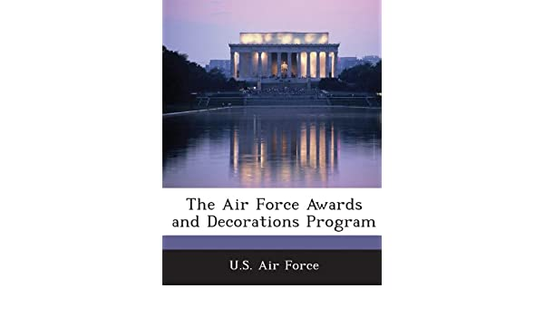 Air force awards and decorations program iron blog for Air force awards and decoration