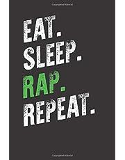 Eat Sleep Rap Repeat: Rap Hip Hop Journal Writing Notebook for Rapper or Lyricist
