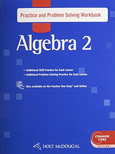Holt McDougal Algebra 2: Practice and Problem Solving Workbook