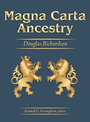Magna Carta Ancestry: A Study in Colonial and Medieval Families - New Greatly Expanded 2011 Edition, Vols. 1, 2, 3 & 4