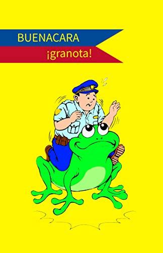 Buenacara, granota (Buenacara, un policía de aúpa nº 3) (Spanish Edition)