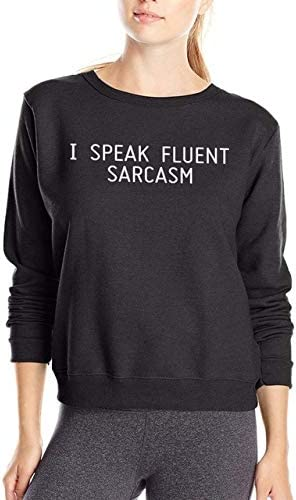 XYDSOFU Sudadera I Speak Fluid Sarcasm Letters Funny Women Spring ...