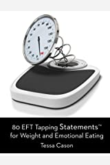 80 EFT Tapping Statements for Weight and Emotional Eating Paperback