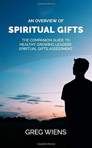 Pdf Christian Books An Overview of Spiritual Gifts: The Companion Guide to  Healthy Growing Leaders'  Spiritual Gifts Assessment
