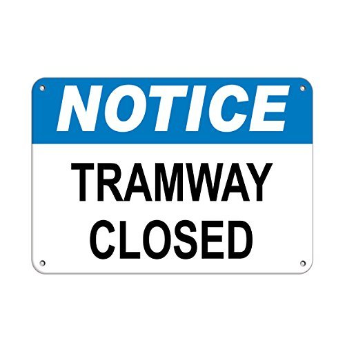 Notice Tramway Closed Smartsign.Com Notice Signs Aluminum Metal Sign 12 X 18 Inch