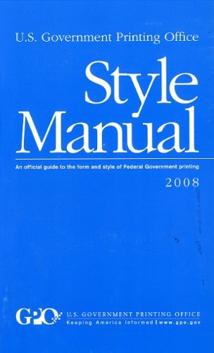 U. S. Government Printing Office Style Manual: An Official Guide to the Form and Style of Federal Government Printing, 2008 by United States Government Printing Office (2009-03-03)