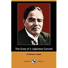 The Diary of a Japanese Convert (Dodo Press) by Uchimura Kanzo (2009-10-30)