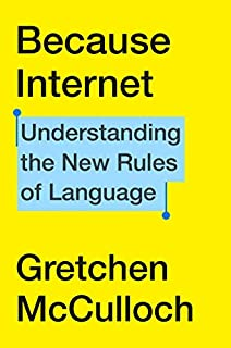 Book Cover: Because Internet: Understanding the New Rules of Language