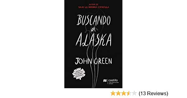 Amazon.com: Buscando a Alaska (Castillo en el Aire) (Spanish Edition) eBook: John Green: Kindle Store