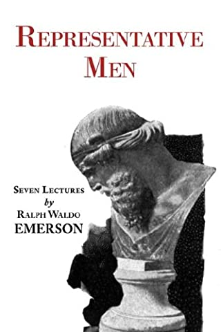 Representative Men - Seven Lectures by Emerson (Emerson Essays And Lectures)