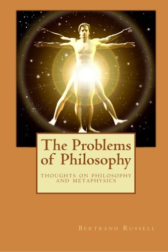 The Problems of Philosophy: Thoughts on Philosophy and Metaphysics