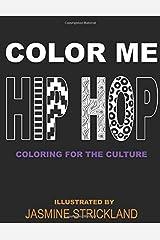 Color Me Hip Hop: coloring for the culture Paperback
