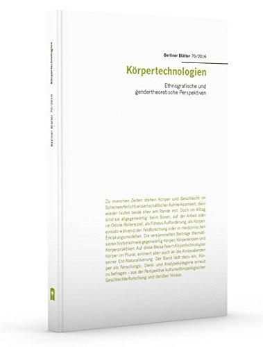 Körpertechnologien: Ethnografische und gendertheoretische Perspektiven (Berliner Blätter) Taschenbuch – 20. Februar 2016 Katrin Amelang Sven Bergmann Beate Binder Anna-Carolina Vogel