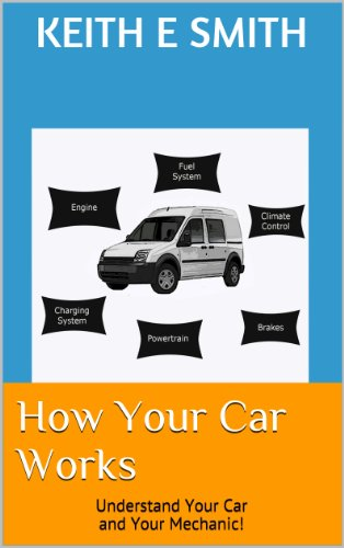 How Your Car Works: Understand Your Car and Your Mechanic! (Smith System Book Truck)