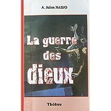La guerre des dieux (French Edition)