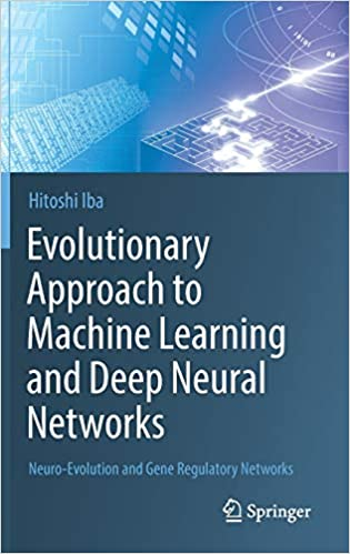 Neuro-Evolution and Gene Regulatory Networks Evolutionary Approach to Machine Learning and Deep Neural Networks