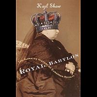 Royal Babylon: The Alarming History of European Royalty