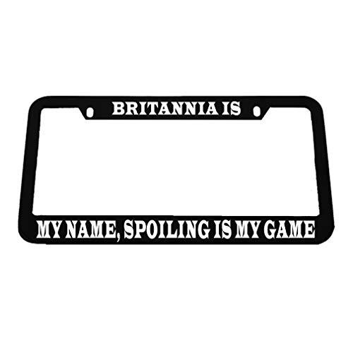 Britannia Games - Speedy Pros Britannia is?My Name?Poiling is My Game Zinc Metal License Plate Frame Car Auto Tag Holder - Black 2 Holes