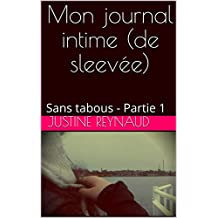 Mon journal intime (de sleevée): Sans tabous - Partie 1 (Mon journal intime de sleevée) (French Edition)