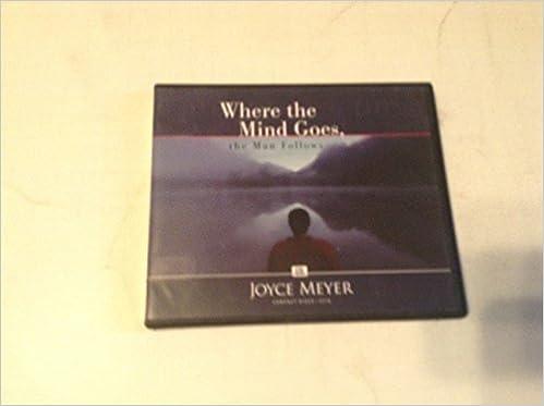 Where The Mind Goes The Man Follows Cd C216 Joyce Meyer Amazon
