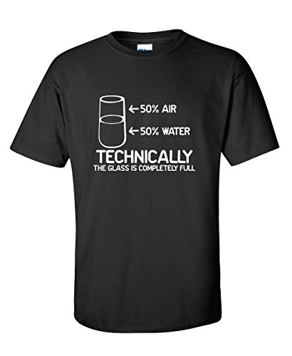 Feelin Good Tees Technically The Glass Is Completely Science Sarcasm Funny Cool Humor T Shirt XL Black1