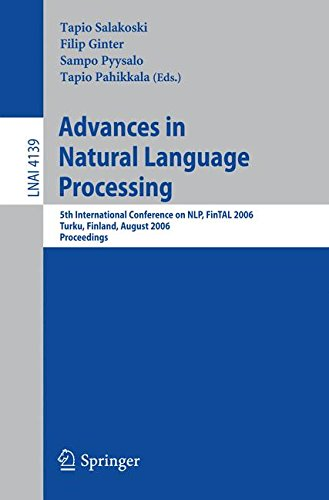 Advances in Natural Language Processing: 5th International Conference, FinTAL 2006 Turku, Finland, August 23-25, 2006 Proceedings (Lecture Notes in Computer Science) by Brand: Springer