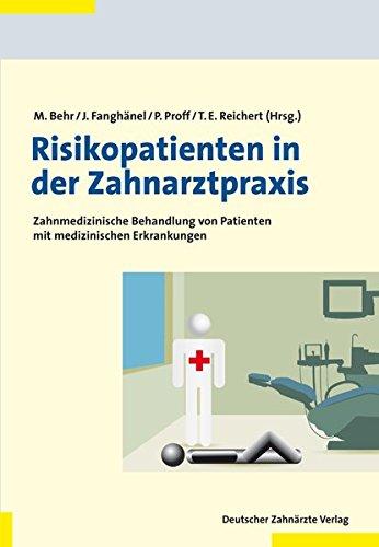 Risikopatienten in der Zahnarztpraxis: Behandlung von Patienten verschiedener Krankheitsbilder und Therapiekonzepte der Humanmedizin