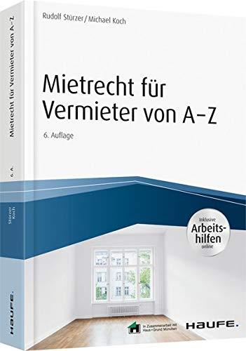 Mietrecht für Vermieter von A-Z - inkl. Arbeitshilfen online (Haufe Fachbuch) Taschenbuch – 18. April 2019 Rudolf Stürzer Michael Koch 364811204X Privatrecht / BGB