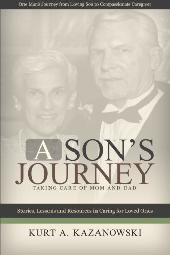 A Son's Journey: Taking Care of Mom and Dad pdf