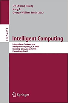 Intelligent Computing: International Conference on Intelligent Computing, ICIC 2006, Kunming, China, August 16-19, 2006, Proceedings, Part I (Lecture Notes in Computer Science)