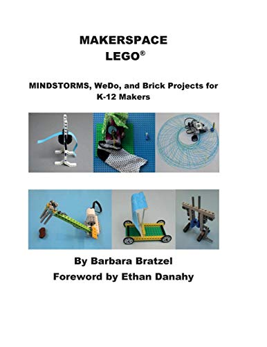Makerspace Lego: Mindstorms, Wedo, and Brick Projects for K-12q Makers