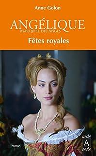 Angélique 03 : Fêtes royales, Golon, Anne