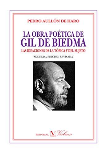 La obra poética de Gil de Biedma: Las ideaciones de la tópica y del sujeto