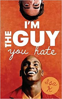 Book I'm The Guy You Hate by Isa K (2015-03-25)