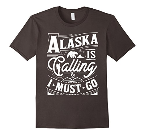 Mens Alaska Is Calling   I Must Go T Shirt   Alaska Shirt Large Asphalt