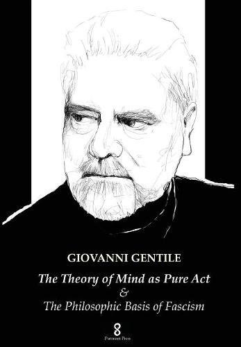 The Theory of Mind as Pure Act: & The Philosophic Basis of Fascism pdf epub