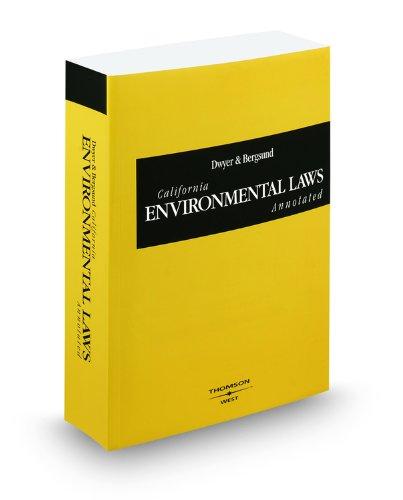 Dwyer & Bergsund California Environmental Laws Annotated, 2009 ed. (California Desktop Codes) (American Casebooks) pdf