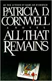 All That Remains, Patricia Cornwell, 0684193957