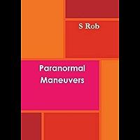 Paranormal Maneuvers