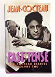 Past Tense: The Cocteau Diaries, Vol. 2 (English and French Edition)