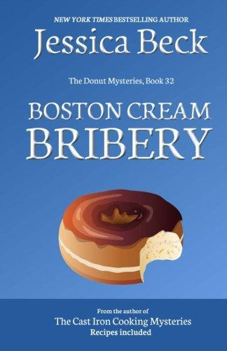 Boston Cream Bribery: Donut Mystery #32