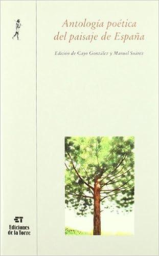 Antología poética del paisaje de España: 21 Biblioteca de Nuestro Mundo, Antologías: Amazon.es: González, Cayo, Figueroa, Cristina: Libros