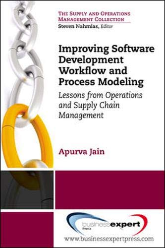 Improving Software Development Workflow and Process Modeling: Lessons from Operations and Supply Chain Management Apurva Jain