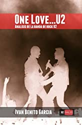 One Love… U2: Análisis de la banda de música rock U2 (Spanish Edition