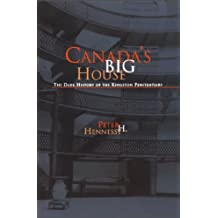 Canada's Big House: The Dark History of the Kingston Penitentiary