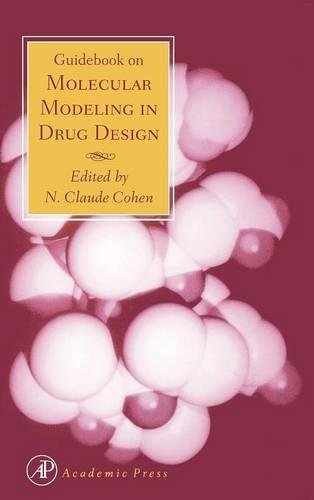 Guidebook on Molecular Modeling in Drug Design by N Claude Cohen