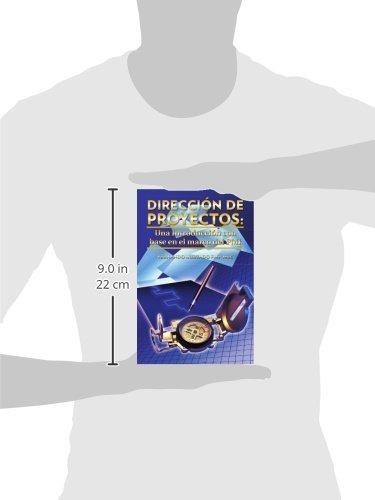 Amazon.com: Dirección de Proyectos: Una Introducción con base en el marco del PMI (Spanish Edition) (9781463309107): Hurtado PMP: Books